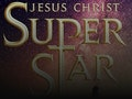 Jesus Christ Superstar event picture
