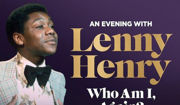 Sir Lenny Henry - Who Am I Again?