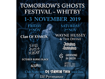 Tomorrow's Ghosts Festival: Clan Of Xymox, She Past Away, October Burns Black, Alterred, Wayne Hussey (The Mission), Inkubus Sukkubus, Grooving in Green, Syd.31 picture