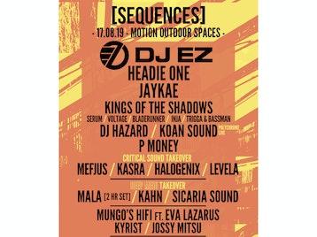 Sequences Festival 2019: DJ EZ, Headie One, JayKae, Hazard, Koan Sound, Kings of the Rollers, Shadow Demon Coalition (Voltage / Trigga / MC Bassman), P Money, Mala, Kahn, Mefjus, Kasra, Halogenix, Levela, Sicaria Sound , Mungo's Hi-Fi Soundsystem, Eva Lazarus, Kyrist, Jossy Mitsu, Voltage, Serum, Bladerunner, MC Bassman, Trigga, Inja, Jakes, Maksim picture
