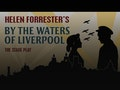 By The Waters Of Liverpool (Touring) event picture