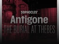 Sophocles' Antigone - The Burial At Thebes event picture