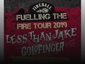 Fireball - Fuelling The Fire Tour 2019: Less Than Jake, Goldfinger, Save Ferris event picture