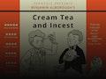 Cream Tea And Incest event picture