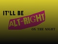 It'll Be Alt-Right On The Night: Wound Up Theatre event picture