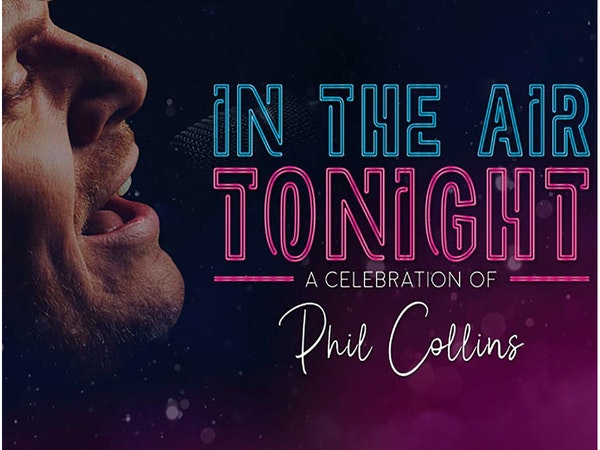 In The Air Tonight - A Celebration Of Phil Collins Tour Dates