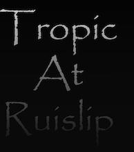 Tropic at Ruislip artist photo