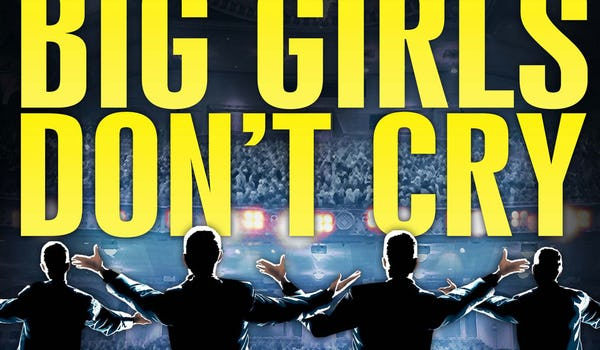 Big Girls Don't Cry - Celebrating The Music Of Frankie Valli & The Four Seasons Tour Dates