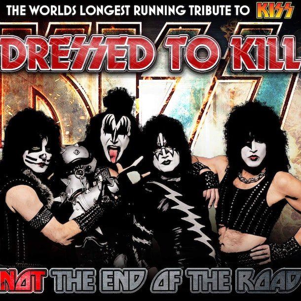 Dressed To Kill - The KISS Tribute Band Tour Dates