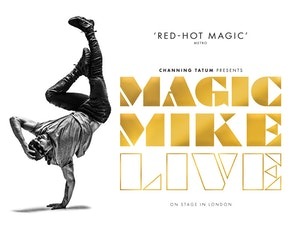 Win tickets to see Channing Tatum's Magic Mike Live on stage in London