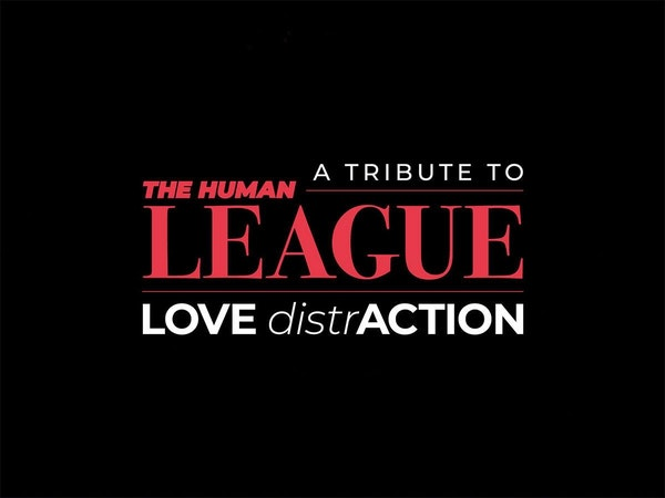 Love Distraction - A Tribute To The Human League Tour Dates