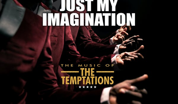 Just My Imagination UK - The Music of The Temptations