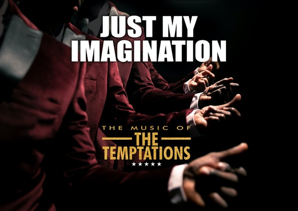 Just My Imagination UK - The Music of The Temptations Tour Dates