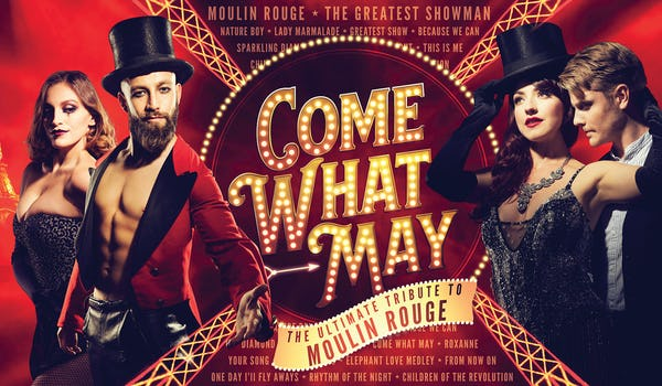 Come What May - The Ultimate Tribute to Moulin Rouge Tour Dates