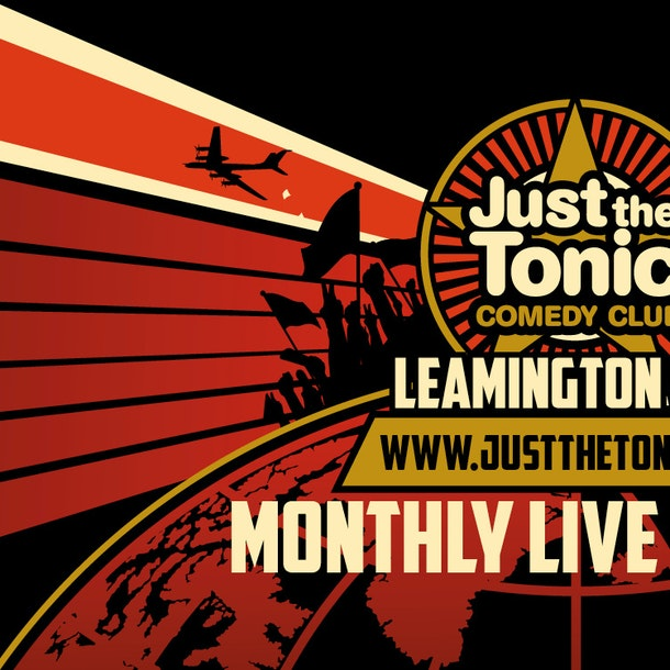 Just the Tonic Comedy Club at The Assembly, Leamington Spa Events
