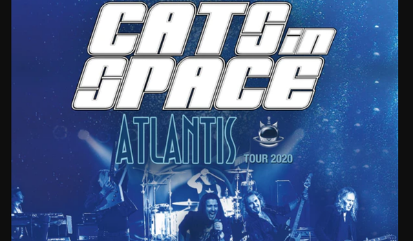 Cats In Space - ATLANTIS Tour 2020