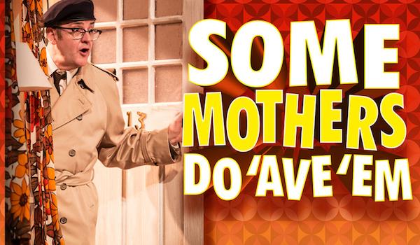 Some Mothers Do 'Ave 'Em Tour Dates