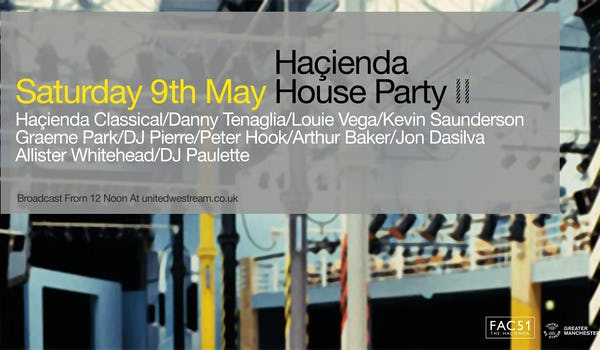 United We Stream Greater Manchester - Hacienda House Party: Part II