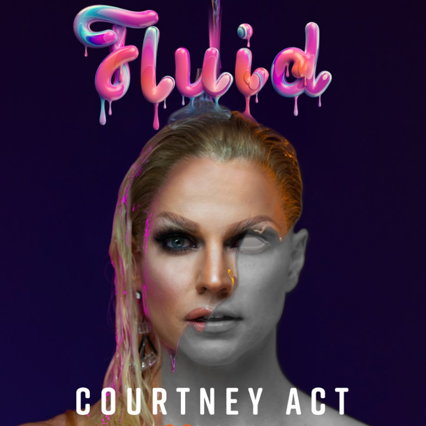 Courtney Act - Fluid