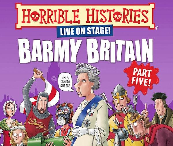 Horrible Histories - Barmy Britain: Part Five!