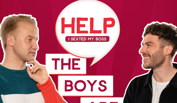 Help I Sexted My Boss: The Boys Are Back Tour