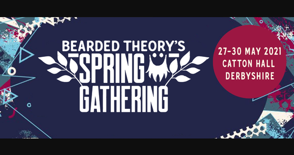 Bearded Theory's Spring Gathering 2021