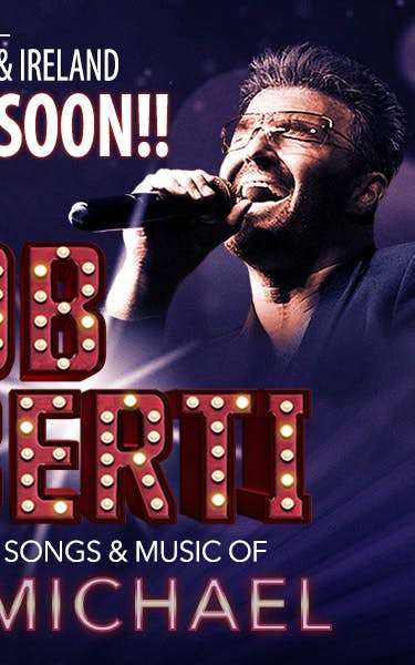 Rob Lamberti - A Celebration Of The Songs & Music Of George Michael Tour Dates