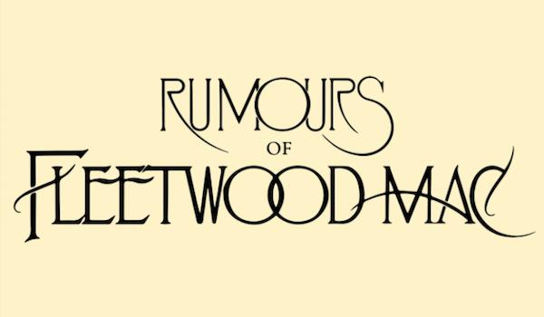 Rumours Of Fleetwood Mac Tour Dates