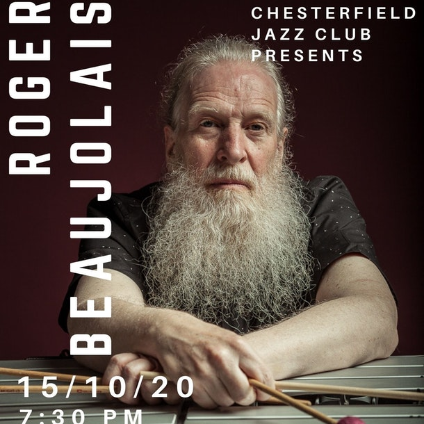 Chesterfield Jazz Club Presents Roger Beaujolais, Vibraphone Live Stream