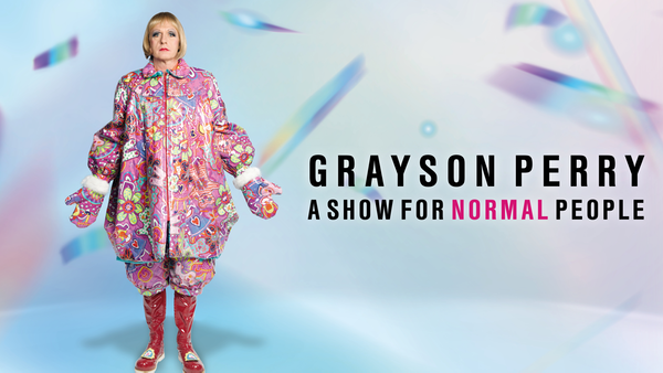 Grayson Perry - A Show For Normal People
