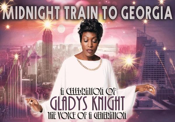Midnight Train to Georgia - A Celebration of Gladys Knight Tour Dates