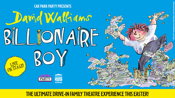 David Walliams' Billionaire Boy - Live On Stage! (Drive-In)
