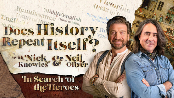 Nick Knowles & Neil Oliver - Does History Repeat Itself? In Search of the Heroes... 27 Events