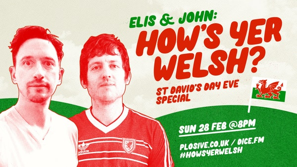 Elis and John: How's Yer Welsh?