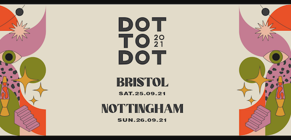 Dot To Dot 2021 - Nottingham