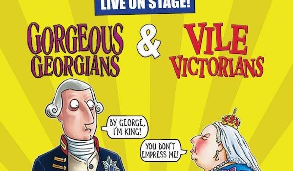 Horrible Histories - Gorgeous Georgians and Vile Victorians