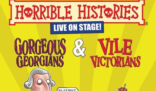 Horrible Histories - Gorgeous Georgians & Vile Victorians