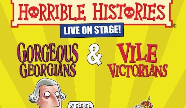 Horrible Histories - Gorgeous Georgians and Vile Victorians 22 Events