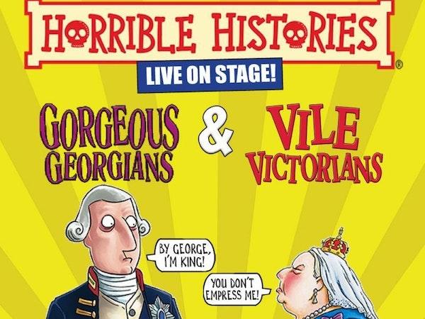 Horrible Histories - Gorgeous Georgians and Vile Victorians 20 Events