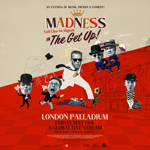 Madness & Charlie Higson In 'The Get-Up' - A Global Livestream