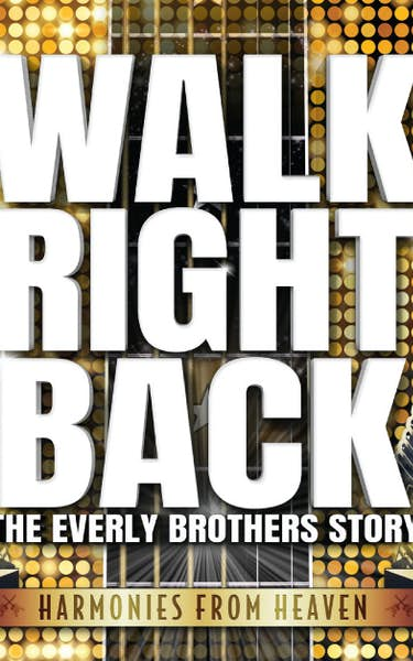 Walk Right Back - The Everly Brothers Story Tour Dates