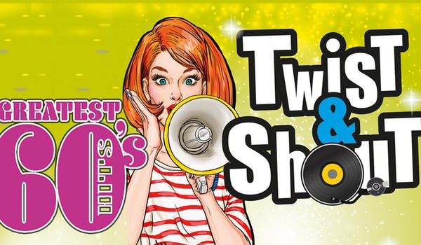 Twist & Shout - The Ultimate 60's Show